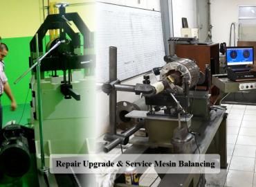 repair upgrade & service mesin balancing