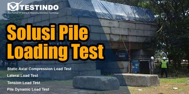 Mengenal Metode Pile Loading Test